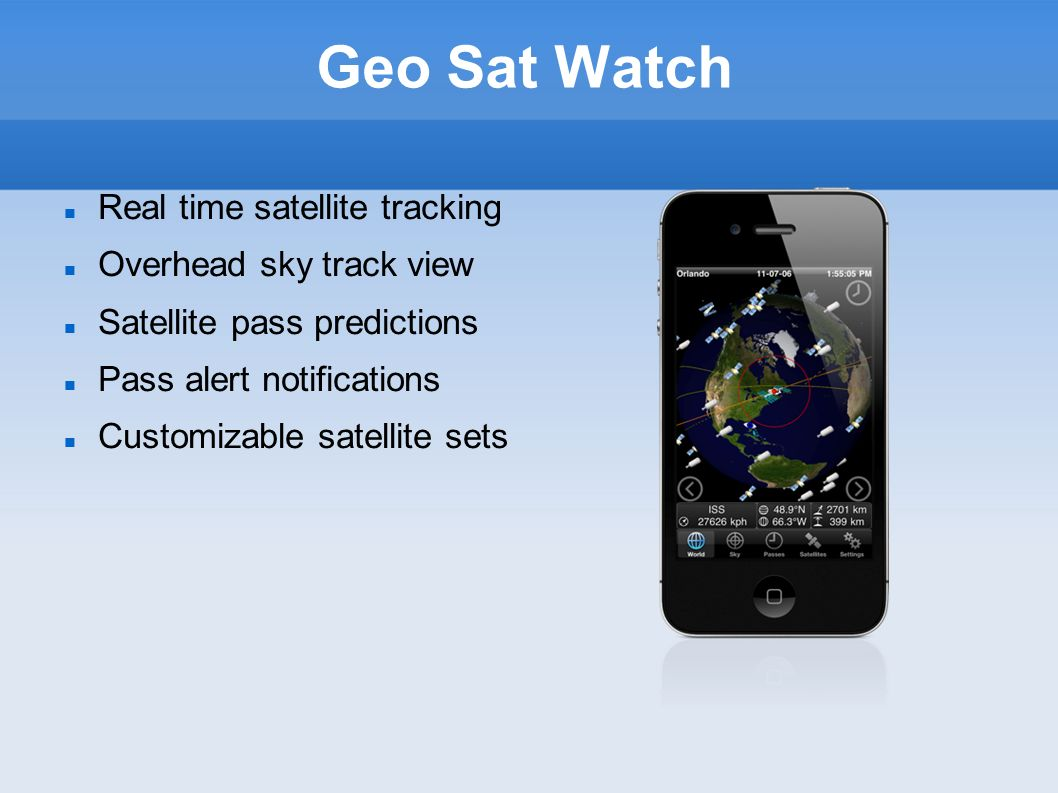 Geo Sat Watch Real time satellite tracking Overhead sky track view Satellite pass predictions Pass alert notifications Customizable satellite sets