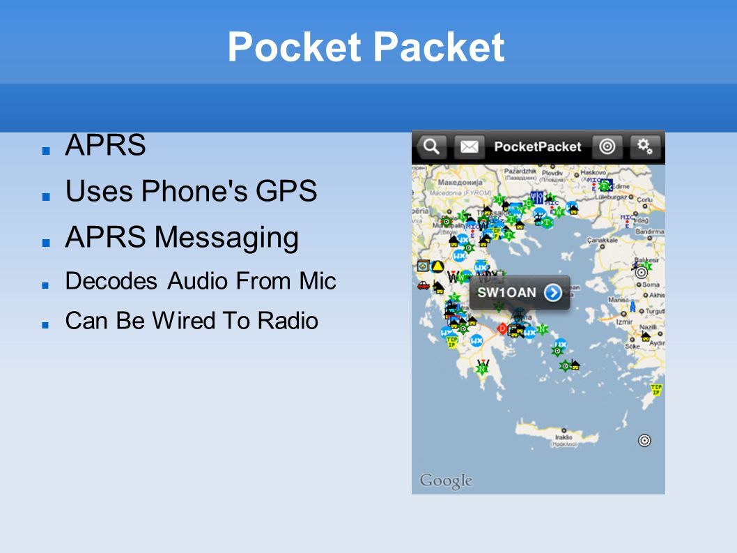 Pocket Packet APRS Uses Phone's GPS APRS Messaging Decodes Audio From Mic Can Be Wired To Radio