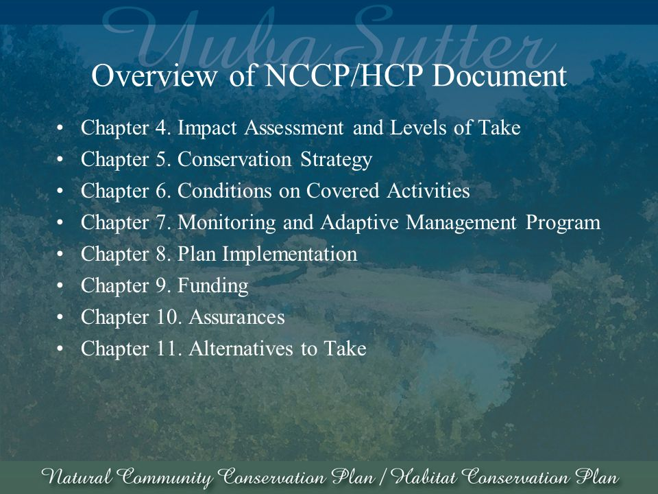 Overview of NCCP/HCP Document Chapter 4. Impact Assessment and Levels of Take Chapter 5.