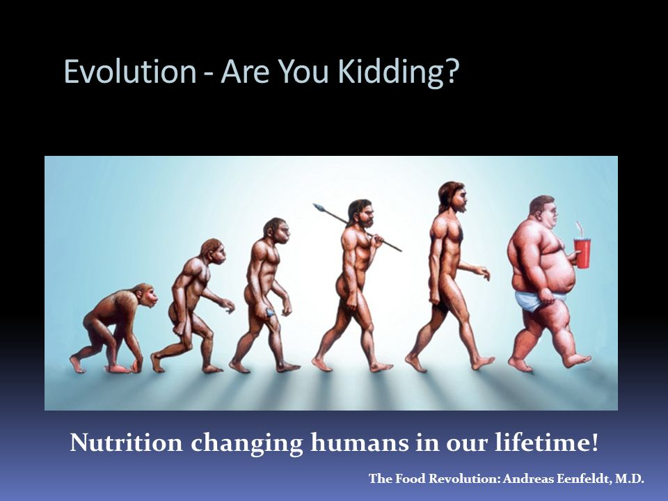 Evolution - Are You Kidding? Nutrition changing humans in our lifetime! The Food Revolution: Andreas Eenfeldt, M.D.