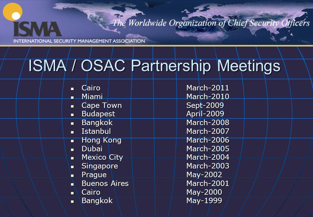 ISMA / OSAC Partnership Meetings CairoMarch-2011 CairoMarch-2011 MiamiMarch-2010 MiamiMarch-2010 Cape TownSept-2009 Cape TownSept-2009 BudapestApril-2