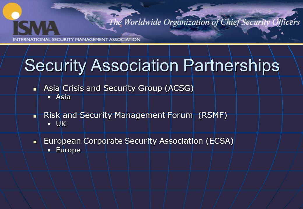 Security Association Partnerships Asia Crisis and Security Group (ACSG) Asia Crisis and Security Group (ACSG) AsiaAsia Risk and Security Management Fo