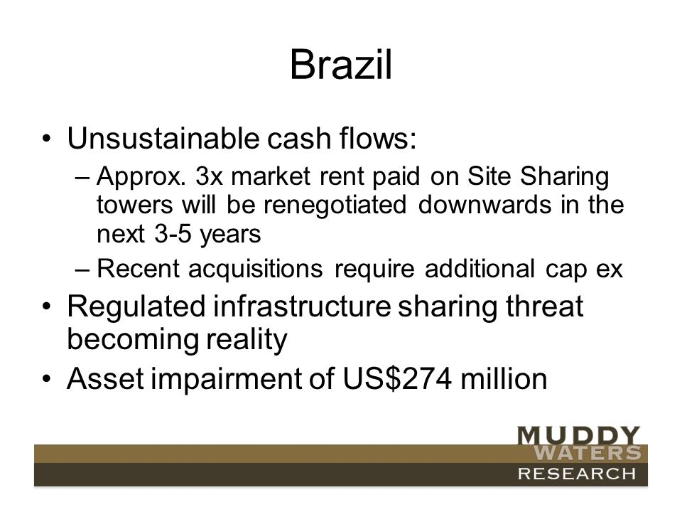 Brazil Unsustainable cash flows: –Approx.