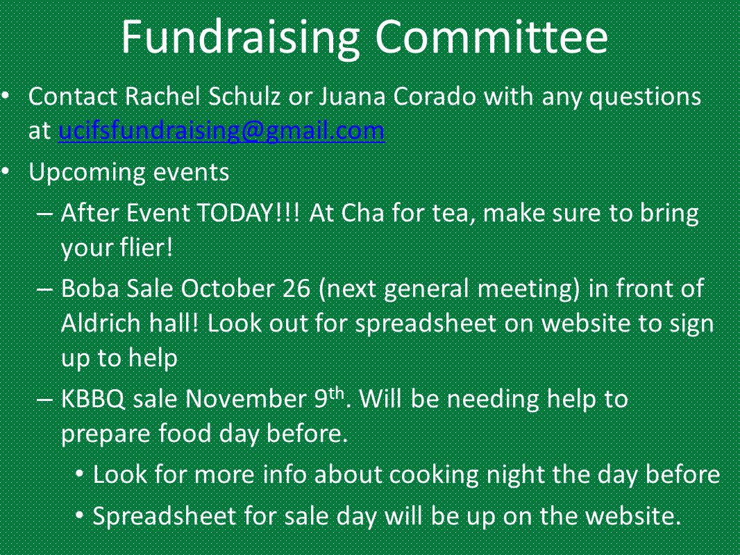 Fundraising Committee Contact Rachel Schulz or Juana Corado with any questions at ucifsfundraising@gmail.comucifsfundraising@gmail.com Upcoming events