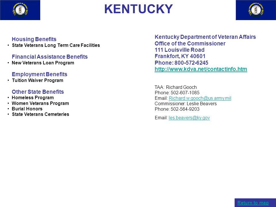 KENTUCKY Housing Benefits State Veterans Long Term Care Facilities Financial Assistance Benefits New Veterans Loan Program Employment Benefits Tuition