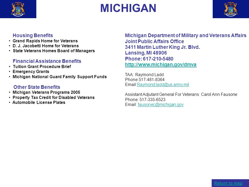 MICHIGAN Housing Benefits Grand Rapids Home for Veterans D. J. Jacobetti Home for Veterans State Veterans Homes Board of Managers Financial Assistance