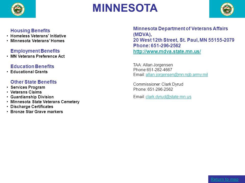 MINNESOTA Housing Benefits Homeless Veterans' Initiative Minnesota Veterans Homes Employment Benefits MN Veterans Preference Act Education Benefits Ed