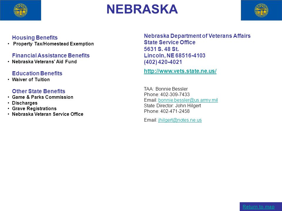 NEBRASKA Housing Benefits Property Tax/Homestead Exemption Financial Assistance Benefits Nebraska Veterans' Aid Fund Education Benefits Waiver of Tuit