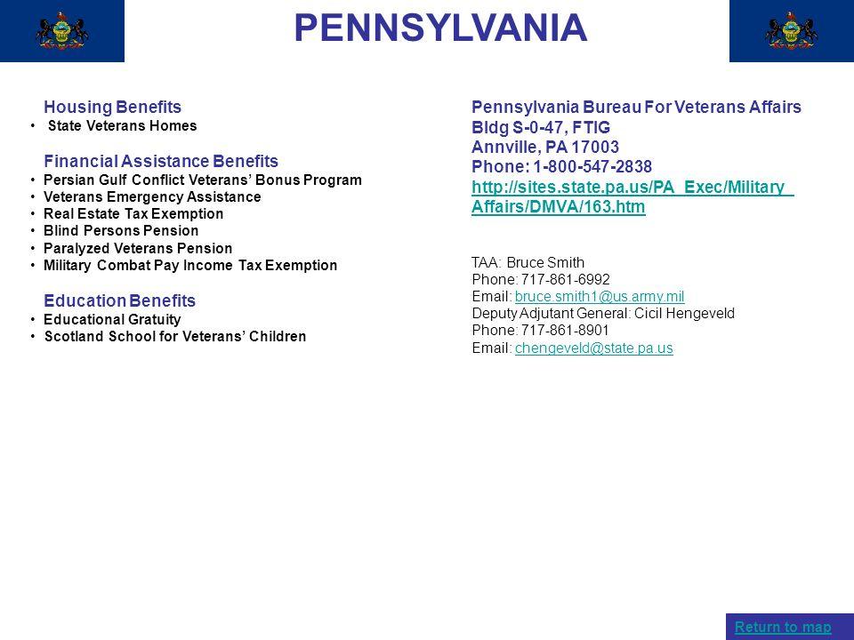 PENNSYLVANIA Housing Benefits State Veterans Homes Financial Assistance Benefits Persian Gulf Conflict Veterans Bonus Program Veterans Emergency Assis