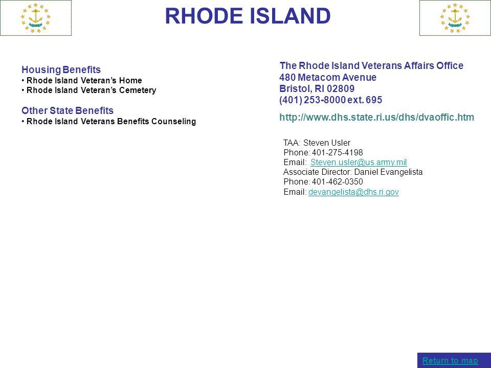 RHODE ISLAND Housing Benefits Rhode Island Veterans Home Rhode Island Veterans Cemetery Other State Benefits Rhode Island Veterans Benefits Counseling