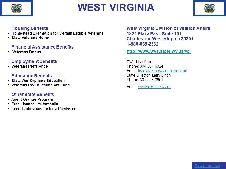 WEST VIRGINIA Housing Benefits Homestead Exemption for Certain Eligible Veterans State Veterans Home Financial Assistance Benefits Veterans Bonus Empl