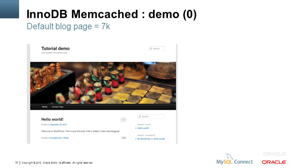 Copyright © 2013, Oracle and/or its affiliates. All rights reserved. 34 InnoDB Memcached : demo (0) Default blog page = 7k