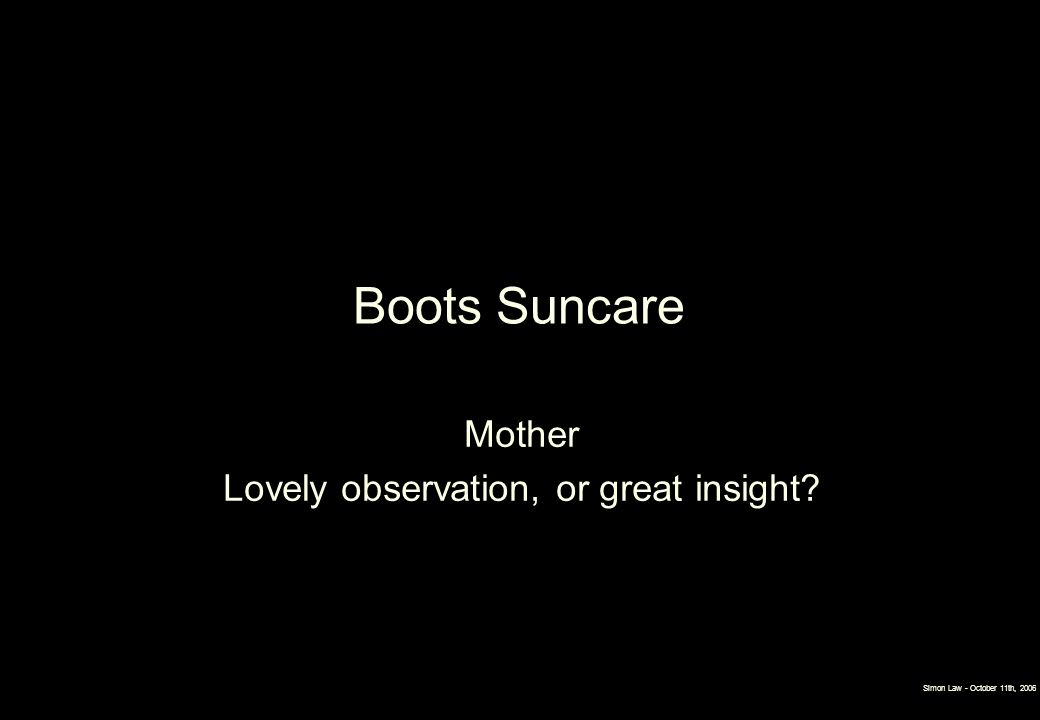Boots Suncare Mother Lovely observation, or great insight?