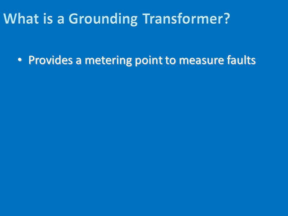 Provides a metering point to measure faults Provides a metering point to measure faults