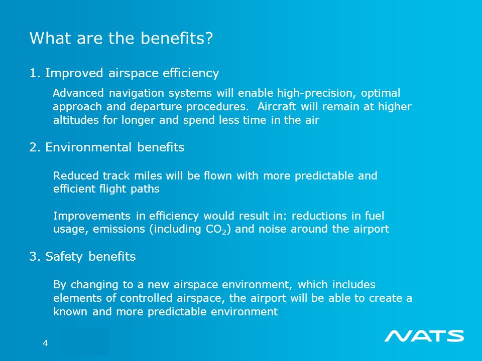 Slide 5 What are the benefits? 1. Improved airspace efficiency Advanced navigation systems will enable high-precision, optimal approach and departure