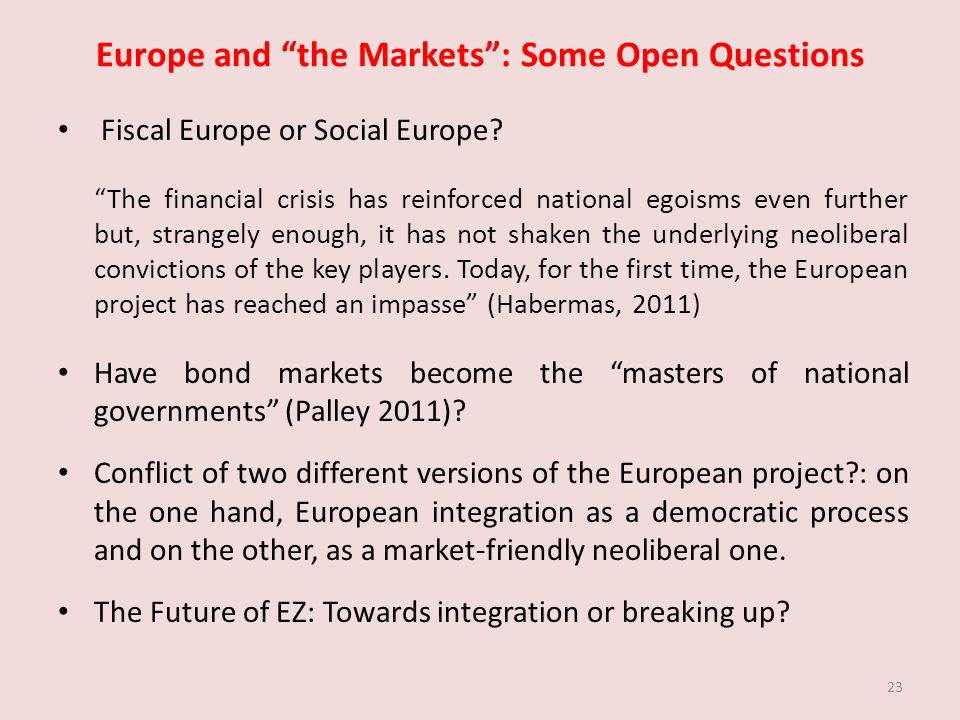 Europe and the Markets: Some Open Questions Fiscal Europe or Social Europe.