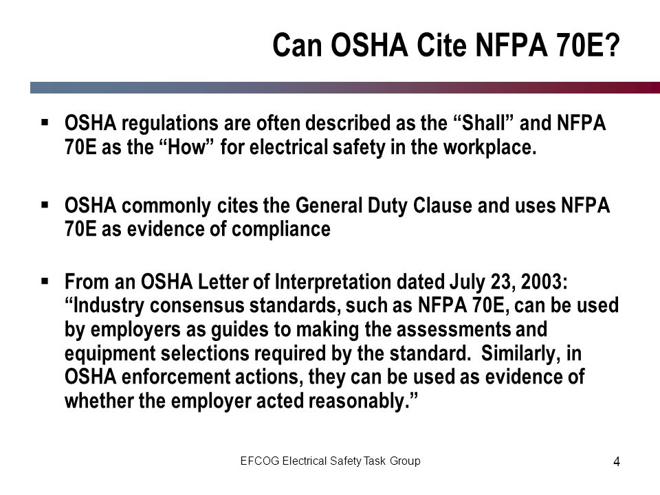 EFCOG Electrical Safety Task Group 4 Can OSHA Cite NFPA 70E? OSHA regulations are often described as the Shall and NFPA 70E as the How for electrical