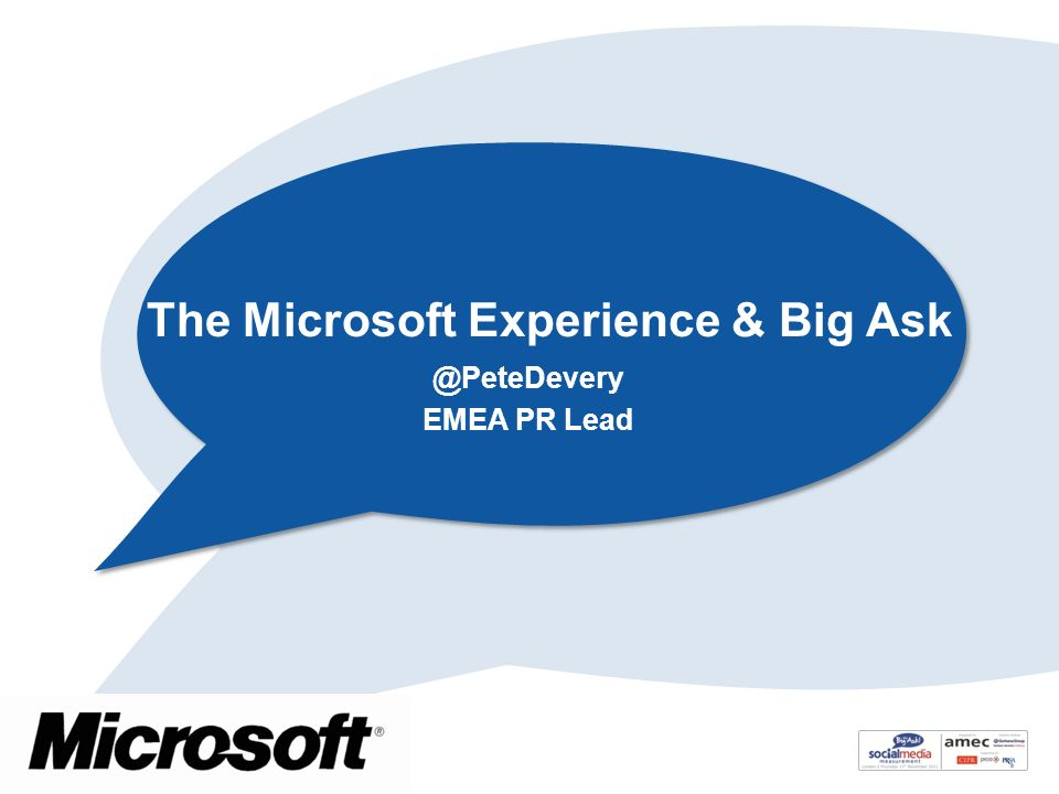 The Microsoft Experience & Big Ask @PeteDevery EMEA PR Lead