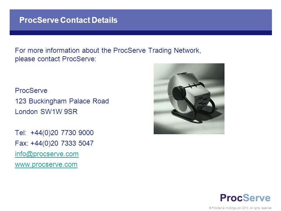 © ProcServe Holdings Ltd. 2010. All rights reserved.