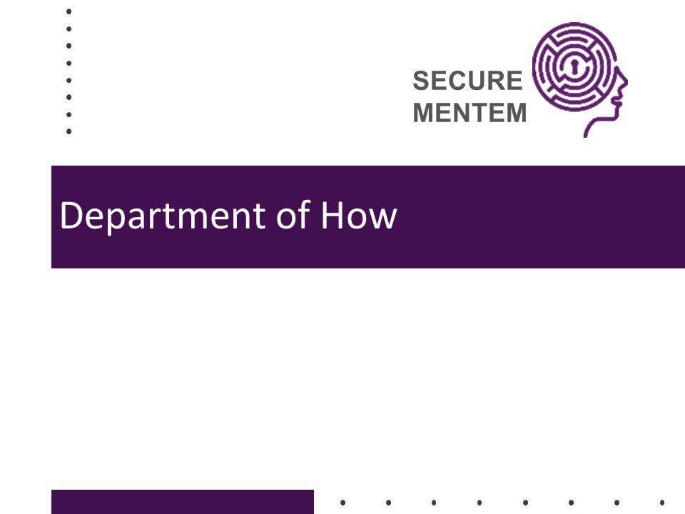 SECURE MENTEM Department of How