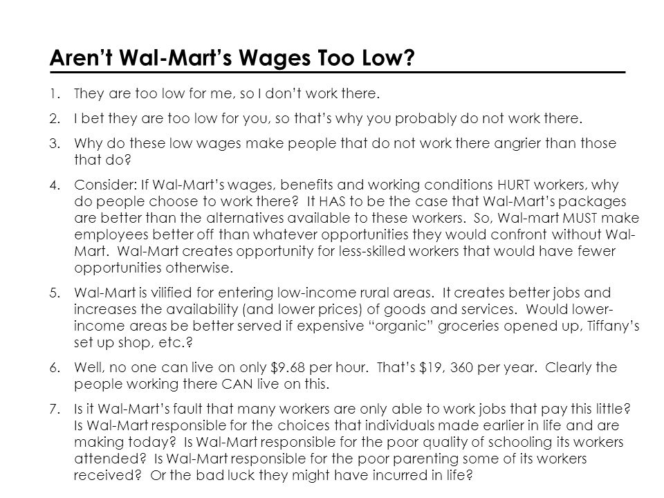 Arent Wal-Marts Wages Too Low. 1.They are too low for me, so I dont work there.