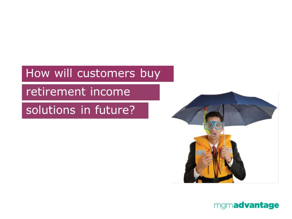 How will customers buy retirement income solutions in future