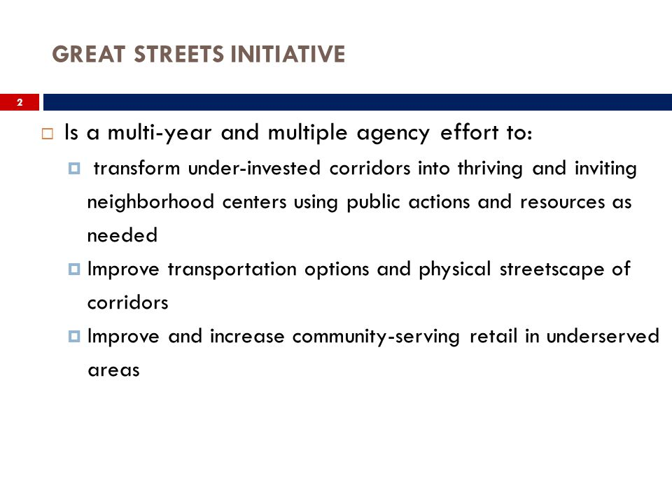 Is a multi-year and multiple agency effort to: transform under-invested corridors into thriving and inviting neighborhood centers using public actions