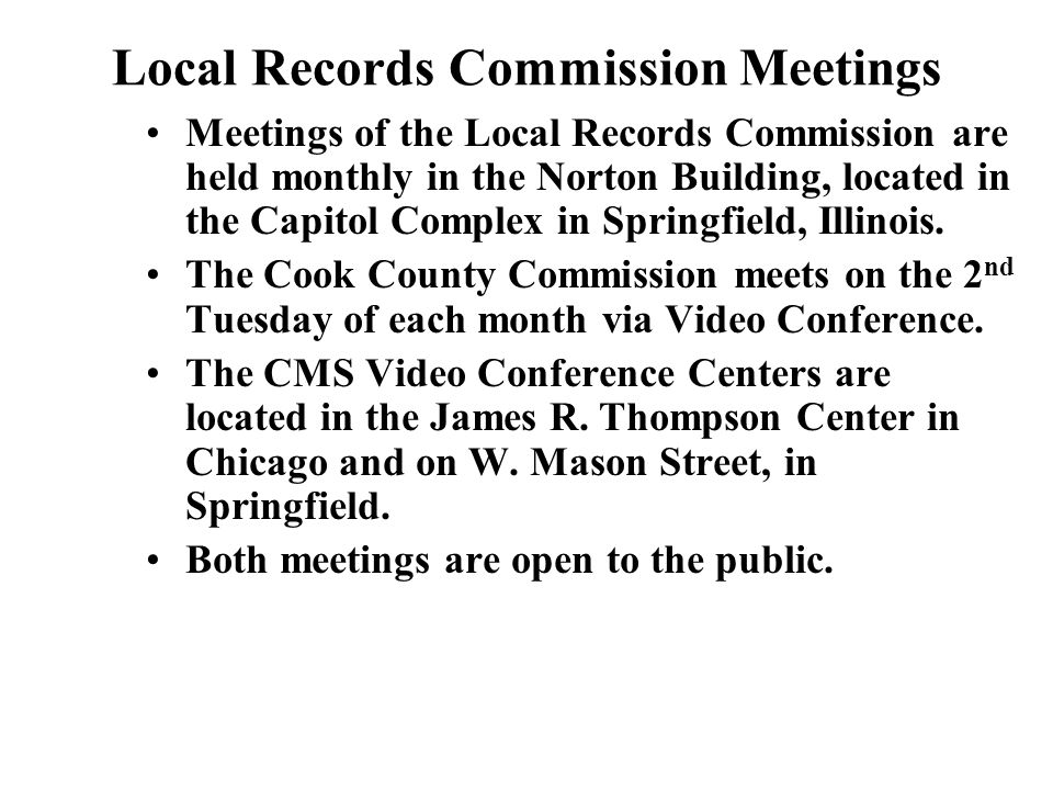 Local Records Commission Meetings Meetings of the Local Records Commission are held monthly in the Norton Building, located in the Capitol Complex in