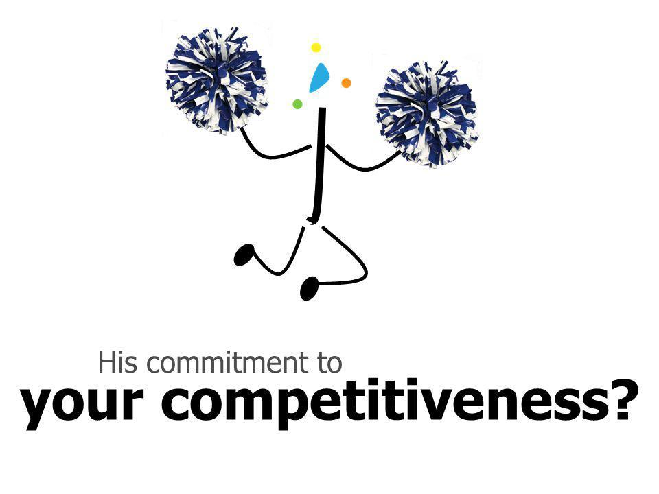 your competitiveness? His commitment to