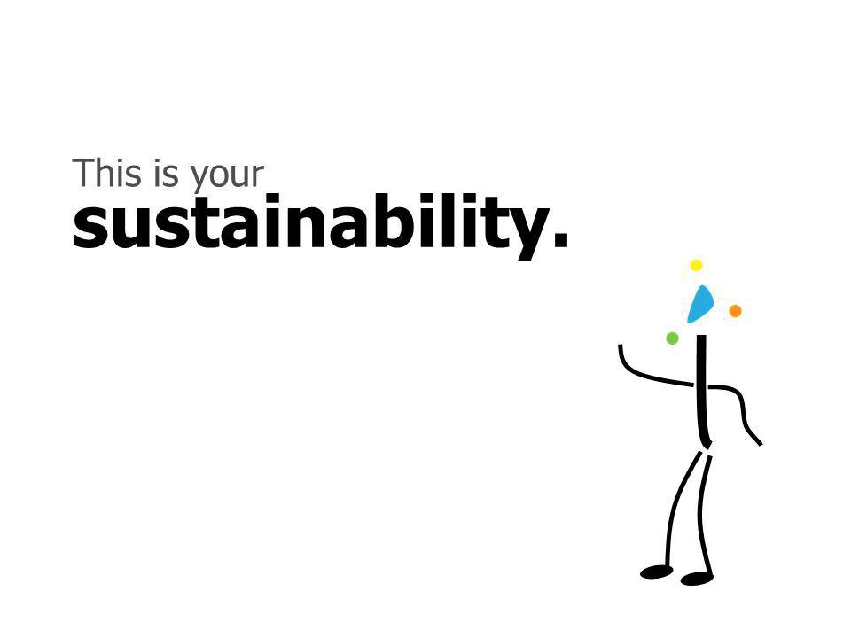 sustainability. This is your