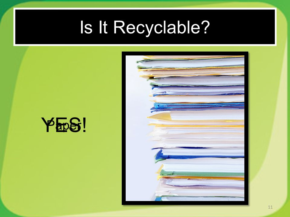 11 Paper YES! Is It Recyclable?
