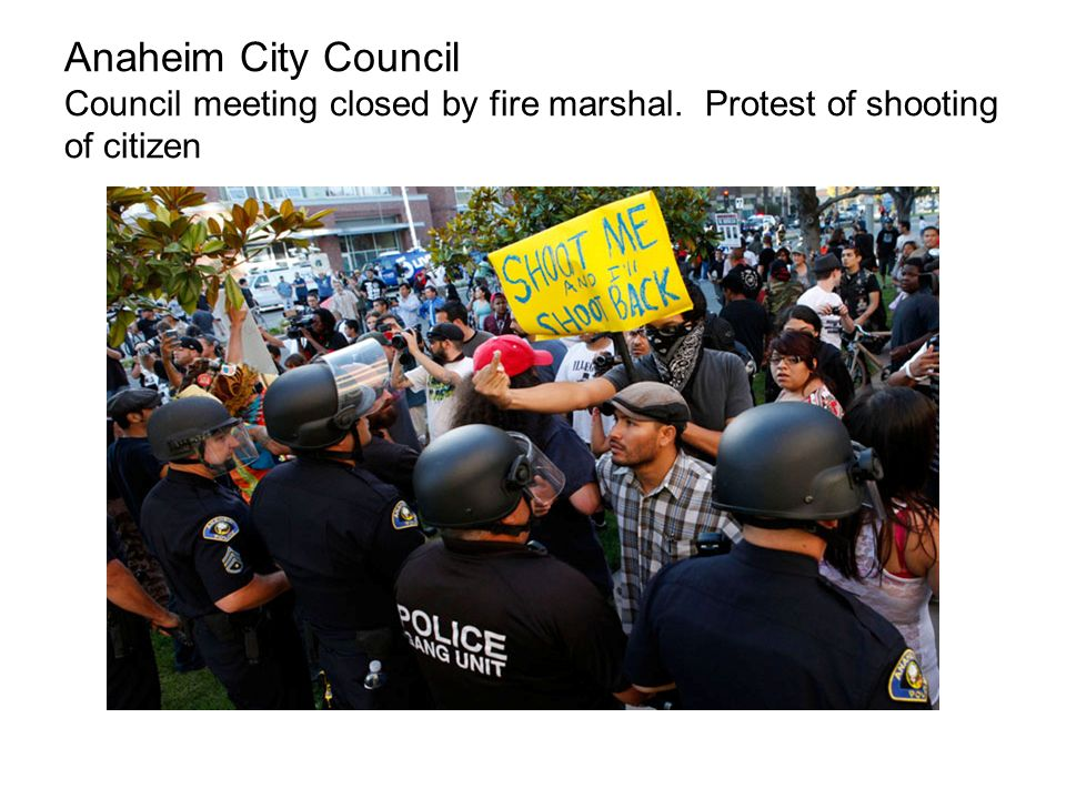 Anaheim City Council Council meeting closed by fire marshal. Protest of shooting of citizen