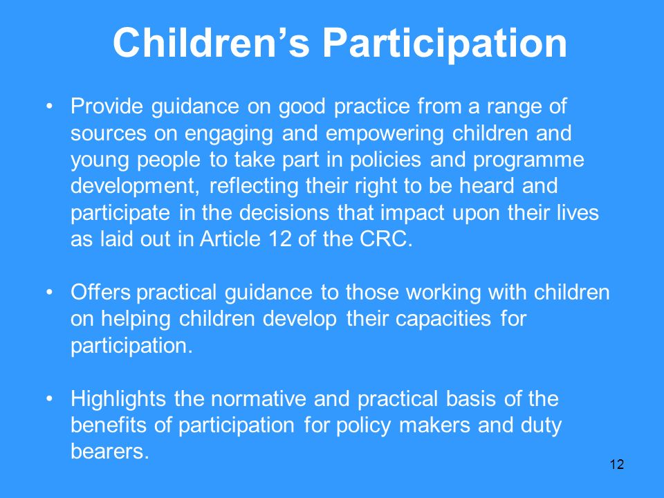 12 Childrens Participation Provide guidance on good practice from a range of sources on engaging and empowering children and young people to take part
