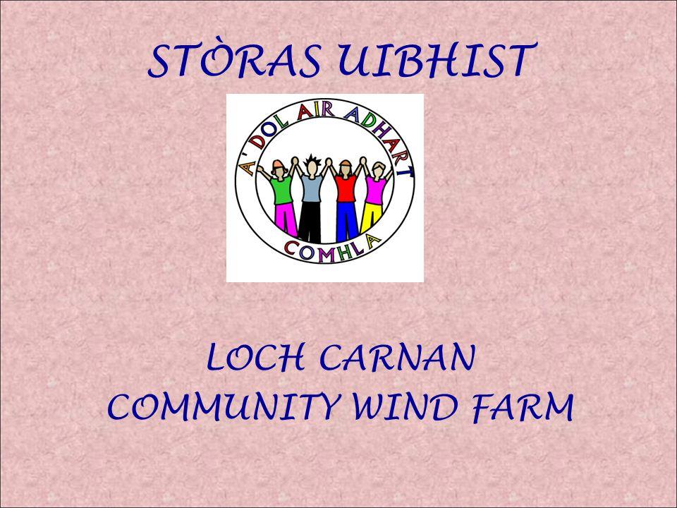 STÒRAS UIBHIST LOCH CARNAN COMMUNITY WIND FARM
