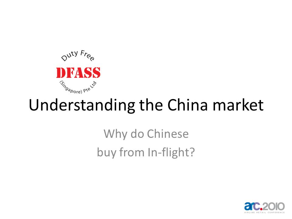 Understanding the China market Why do Chinese buy from In-flight?