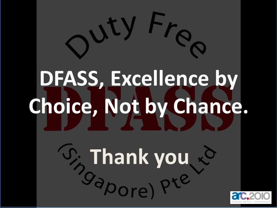 DFASS, Excellence by Choice, Not by Chance. Thank you
