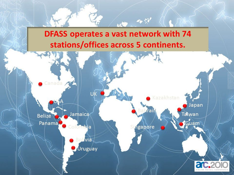 Canada USA Jamaica Panama Colombia Bolivia Uruguay UK Japan Singapore Guam Bahrain Kazakhstan Belize Taiwan DFASS operates a vast network with 74 stat