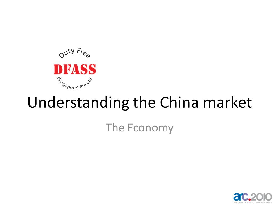 Understanding the China market The Economy