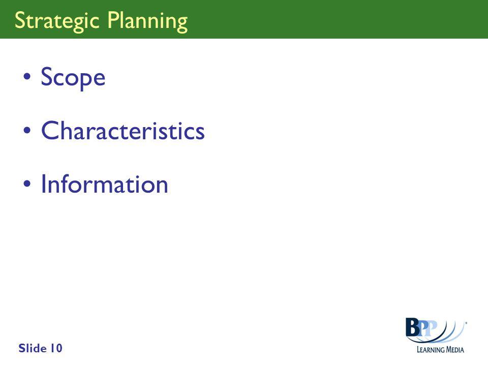 Slide 10 Strategic Planning Scope Characteristics Information