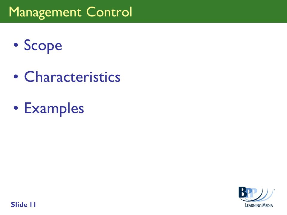 Slide 11 Management Control Scope Characteristics Examples