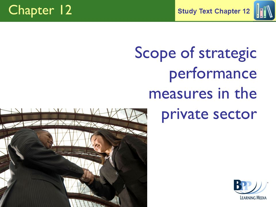 Chapter 12 Scope of strategic performance measures in the private sector Study Text Chapter 12