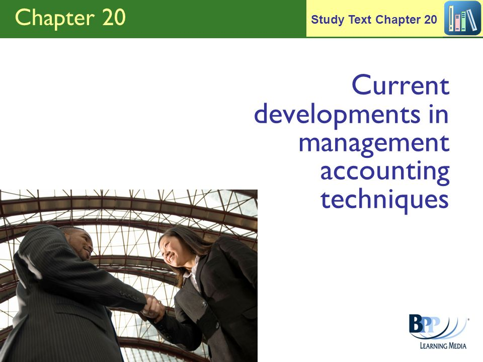 Chapter 20 Current developments in management accounting techniques Study Text Chapter 20
