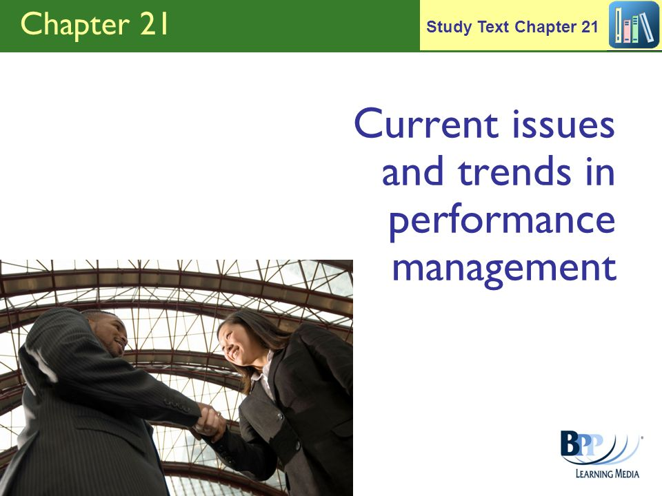Chapter 21 Current issues and trends in performance management Study Text Chapter 21