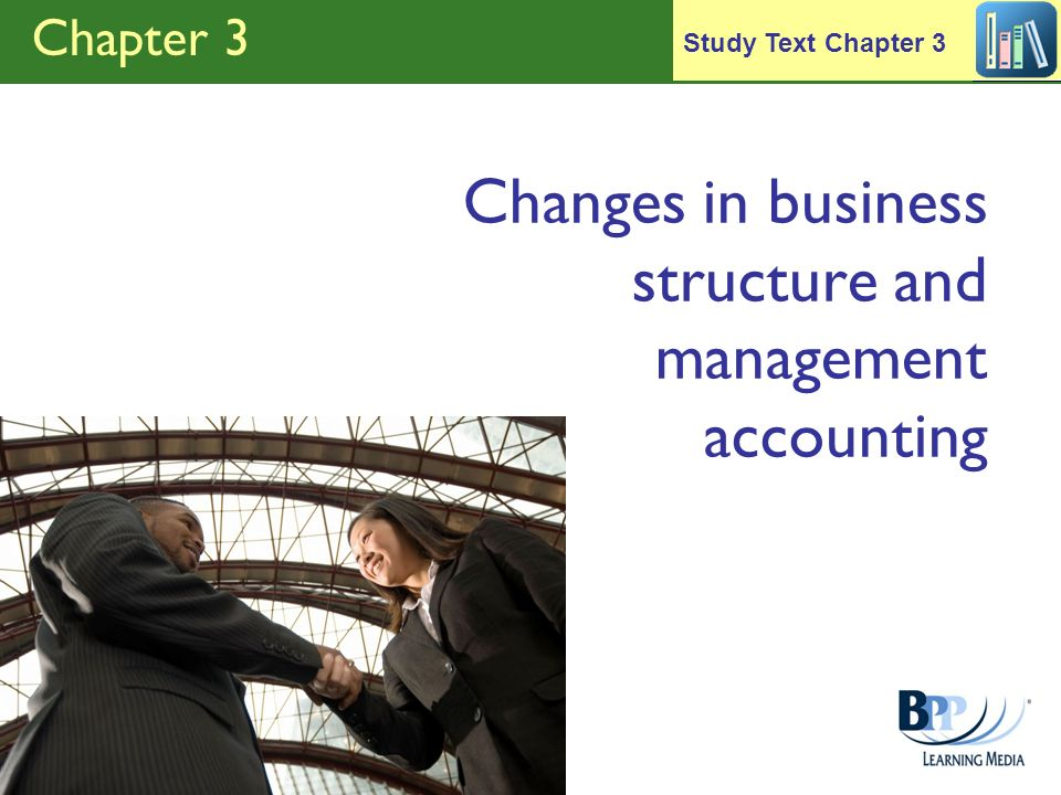 Chapter 3 Changes in business structure and management accounting Study Text Chapter 3