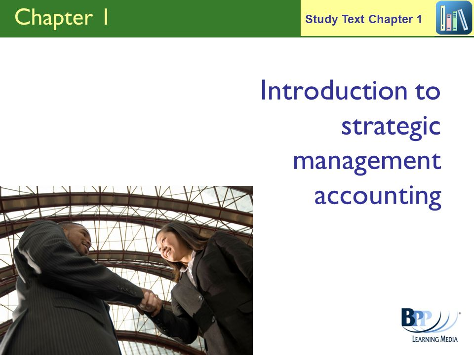 Chapter 1 Introduction to strategic management accounting Study Text Chapter 1