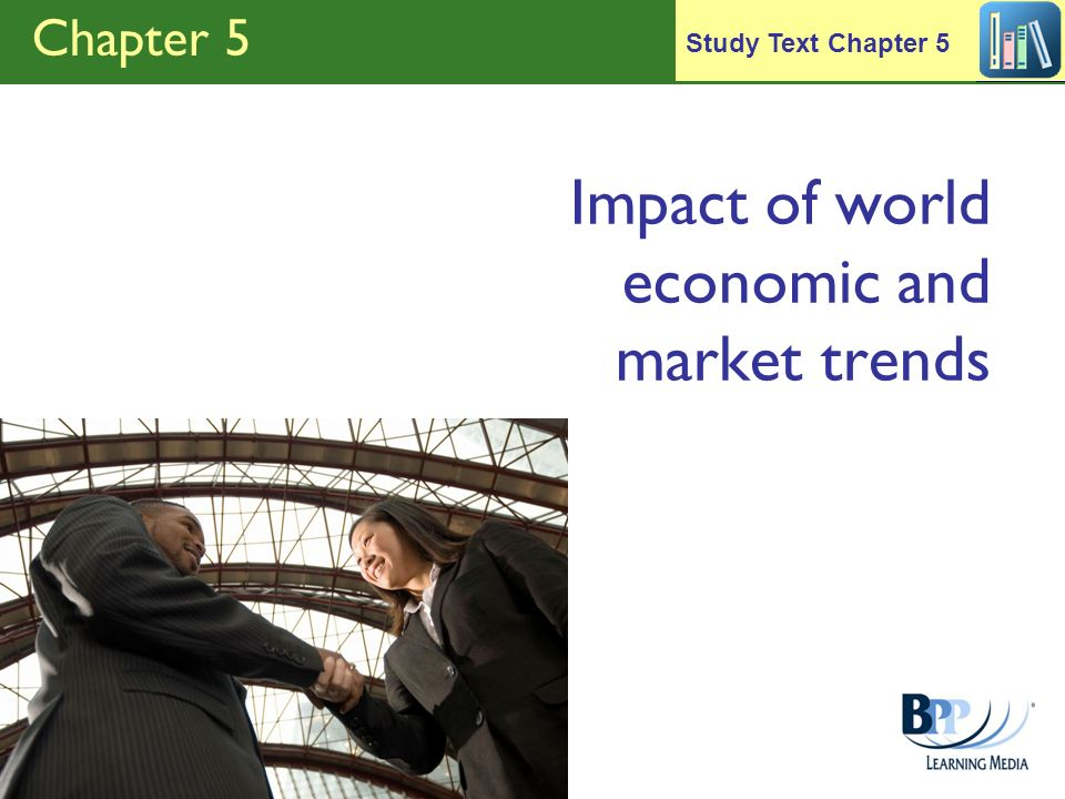 Chapter 5 Impact of world economic and market trends Study Text Chapter 5