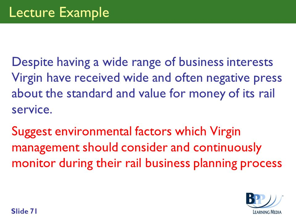 Slide 71 Lecture Example Despite having a wide range of business interests Virgin have received wide and often negative press about the standard and v