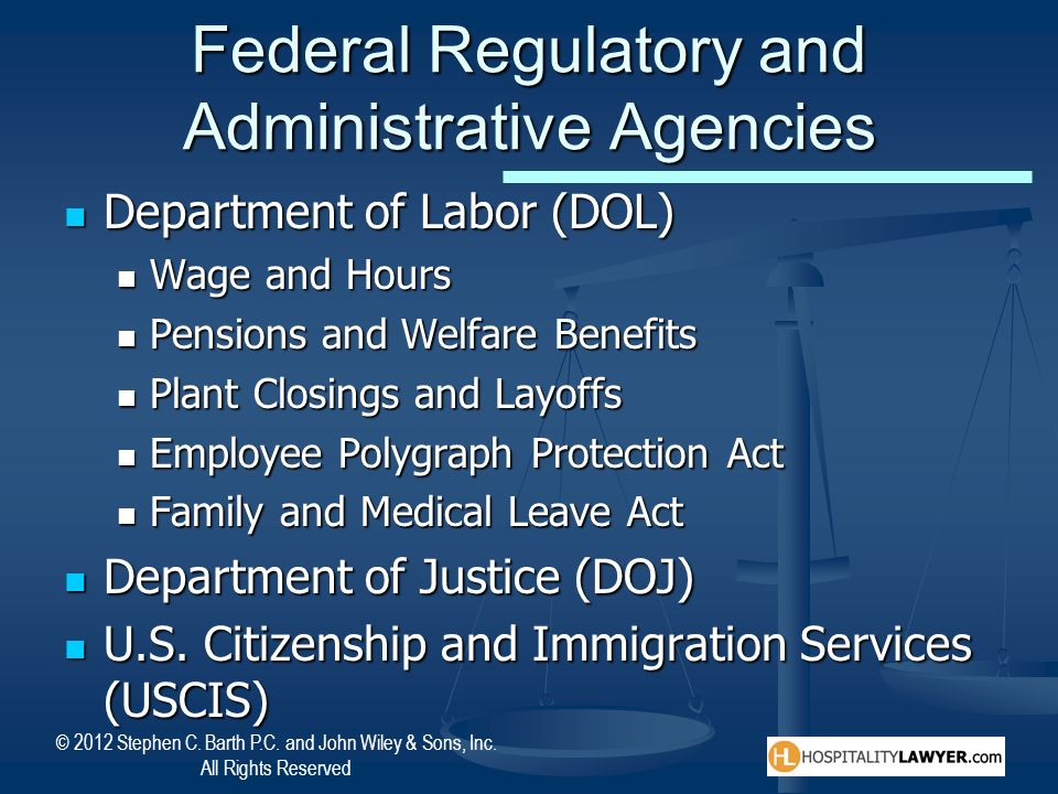 © 2012 Stephen C. Barth P.C. and John Wiley & Sons, Inc. All Rights Reserved Federal Regulatory and Administrative Agencies Department of Labor (DOL)