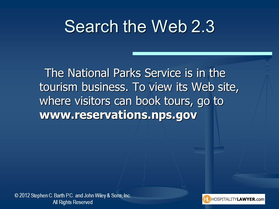 © 2012 Stephen C. Barth P.C. and John Wiley & Sons, Inc. All Rights Reserved Search the Web 2.3 The National Parks Service is in the tourism business.