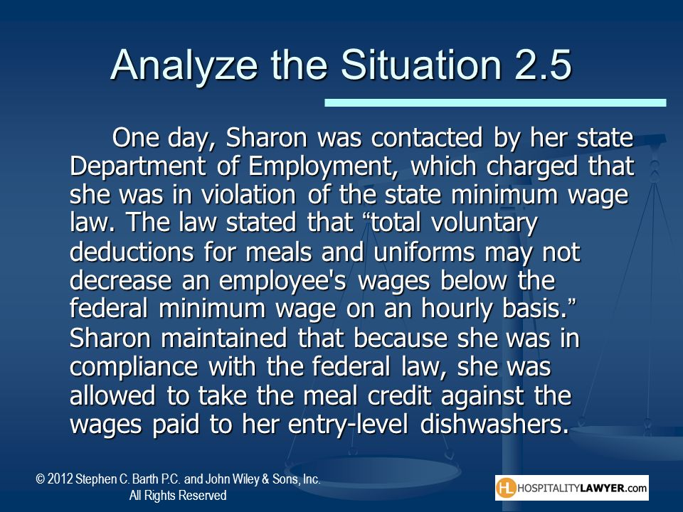 © 2012 Stephen C. Barth P.C. and John Wiley & Sons, Inc. All Rights Reserved Analyze the Situation 2.5 One day, Sharon was contacted by her state Depa